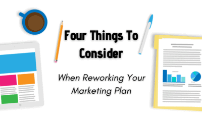 Four Things To Consider When Reworking Your Marketing Plan