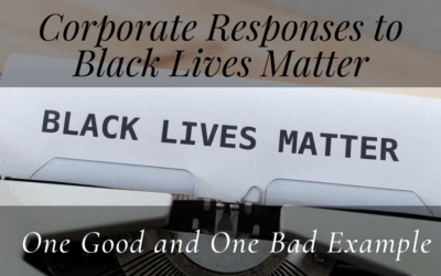 Corporate Responses to Black Lives Matter: One Good and One Bad